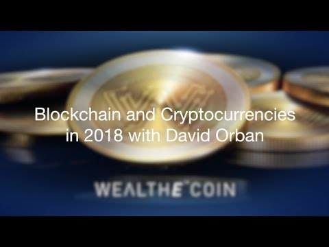 Blockchain And Cryptocurrencies In 2018 Webinar With David Orban
