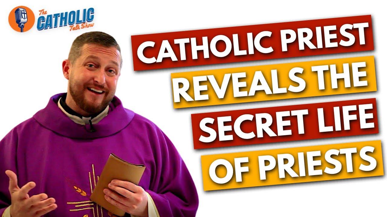 Revealing The Secret Life Of Catholic Priests   The Catholic Talk Show