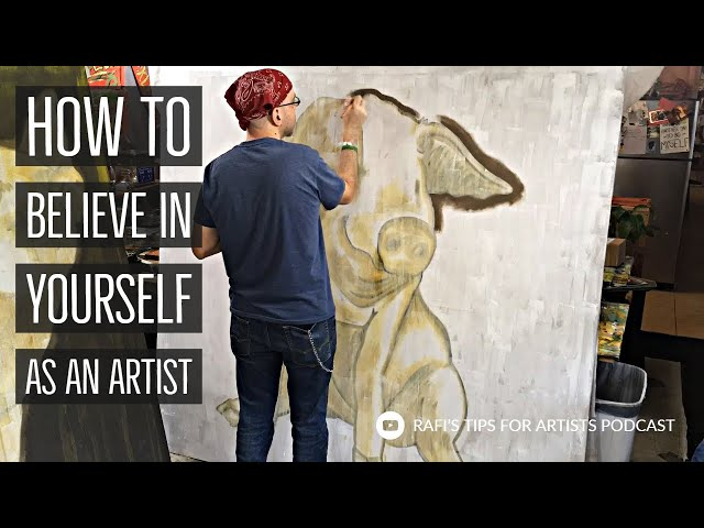 Believing In Yourself As An Artist Podcast And Painting Compilation