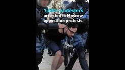 1,000+ protesters arrested in Moscow opposition protests