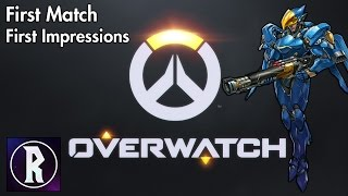 Overwatch - First Match and First Impressions