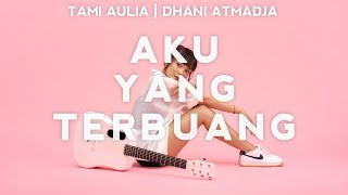 Tami Aulia feat Dhani Atmadja - Aku Yang Terbuang (Official Music Video)