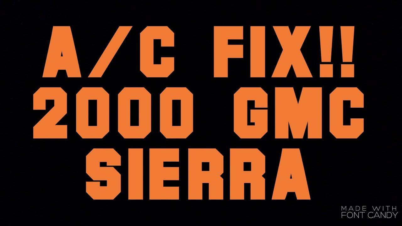 2000 gmc sierra ac problems