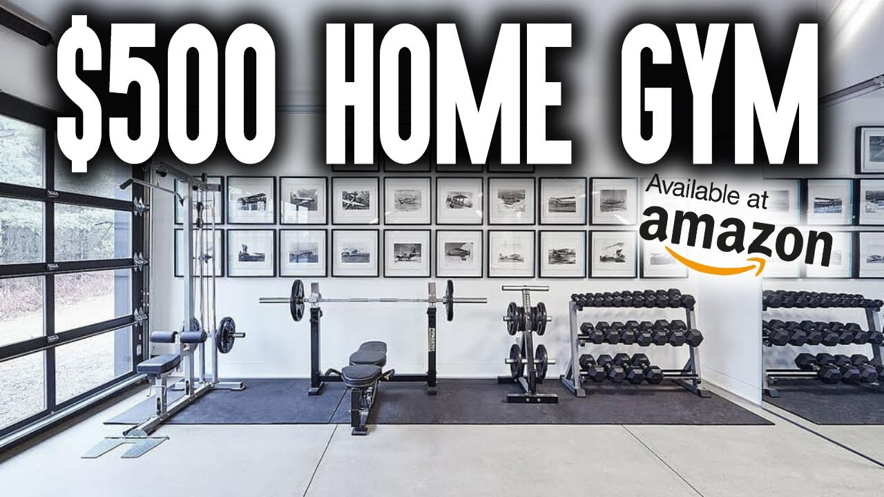How To Build A 500 Home Gym On