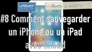 #8a - Comment sauvegarder un iPhone ou un iPad avec iCloud