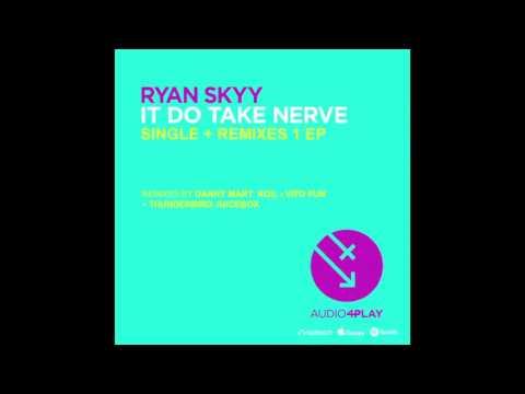 Ryan Skyy Featuring Jack Mizrahi - It Do Take Nerve (KOIL x Vito Fun Remix)