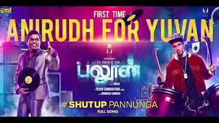 Balloon Shut Up Pannunga (Lyric ) | Yuvan Shankar Raja | Anirudh Ravichander | Jai | Sinish