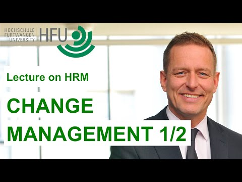 Human Resource Management Lecture Part 11 - Change Management (1 of 2)