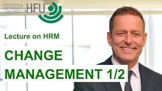 Human Resource Management Lecture Part 11 - Change Management (1 of 2)