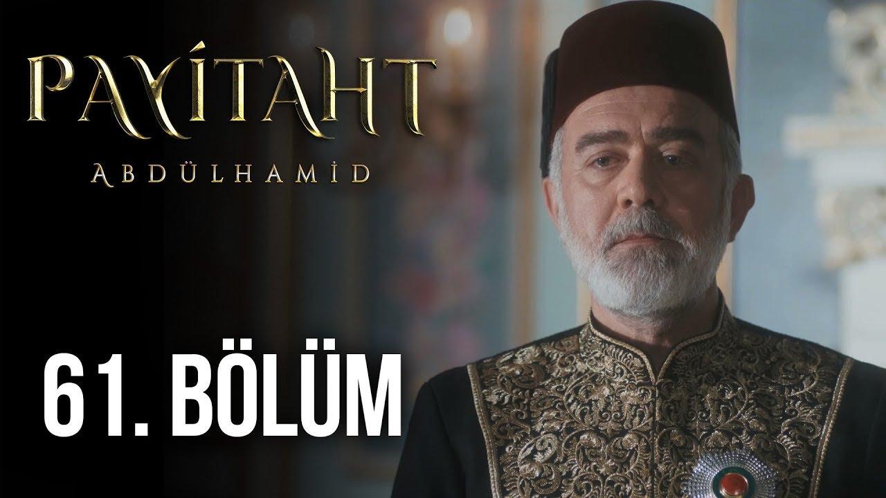 Payitaht Abdülhamid 61. Bölüm HD izle