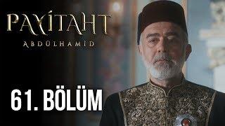 Payitaht Abdülhamid 61. Bölüm (HD)