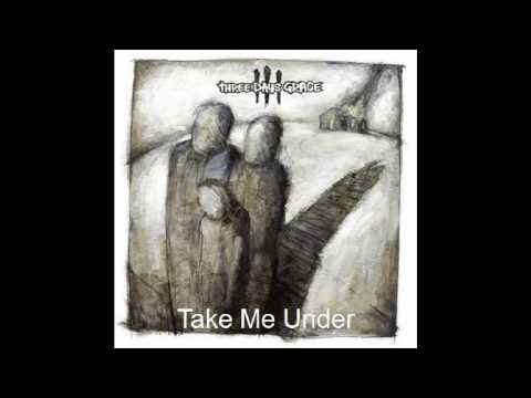 Three Days Grace-Take Me Under