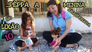 BABY ALIVE E PÊPPA A MENINA ABANDONADA NO LIXÃO