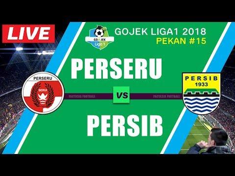 LIVE : PERSERU vs PERSIB BANDUNG Liga 1 PEKAN 15 12 Juli 2018