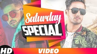 Saturday Special | Sajjan Adeeb | Jassi Gill | Goldy ft Parmish Verma | Latest Songs 2018