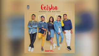 GEISHA Kering Air Mataku Offical Lyric Audio