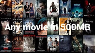 Download Any 720p movie in just 500mb from this website!!!