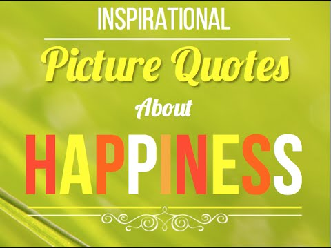 Happiness Quotes Inspirational Quotes About Happiness And Being