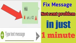 How to fix message not sent problem just 1 minute 2019 | mes...