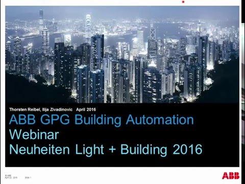 Webinar zum Thema: Neuheiten Ligh+Building 2016 - Produktgruppe Building Automation