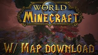Minecraft 1.11.2: World Of Warcraft FULL MAP w/ Download!