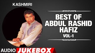 Best Of Abdul Rashid Hafiz-Vol-1 (Audio Jukebox) | Kashmiri Song 2019 | T-Series Kashmiri Music