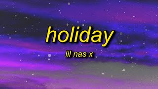 Lil Nas X - Holiday (Lyrics) | ayy it's a holiday i got hoes on hoes