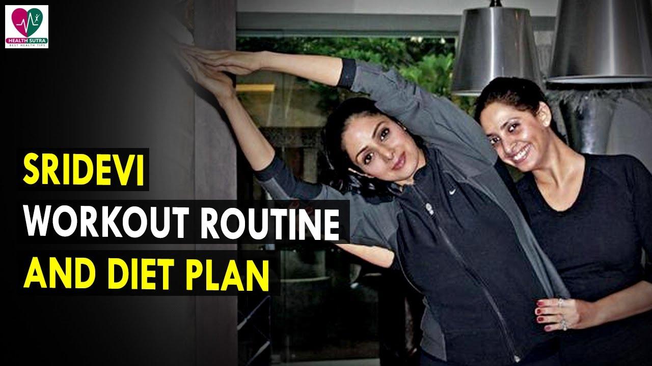 Sridevi Workout Routine & Diet Plan || Health Sutra - Best ...