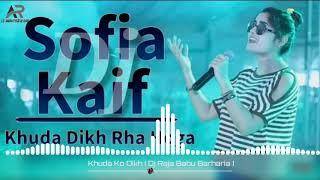 { Love Song } Khuda Ko Dikh Raha Hoga | Sofia Kaif | Best New Version Song ( Raja Babu Barharia )