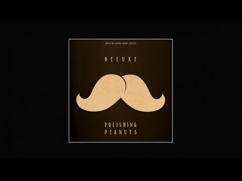 Deluxe - Polishing Peanuts - Full EP