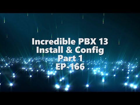 Incredible PBX 13- Install & Config Part 1 - EP-166
