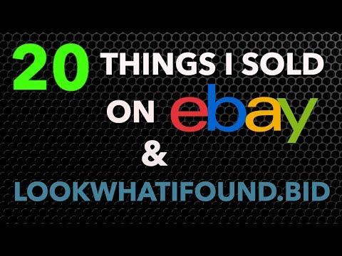 20 Things I Sold on eBay & Lookwhatifound.bid