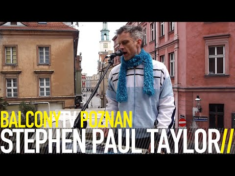 STEPHEN PAUL TAYLOR - EMOTIONAL SELF CONTROL (BalconyTV)