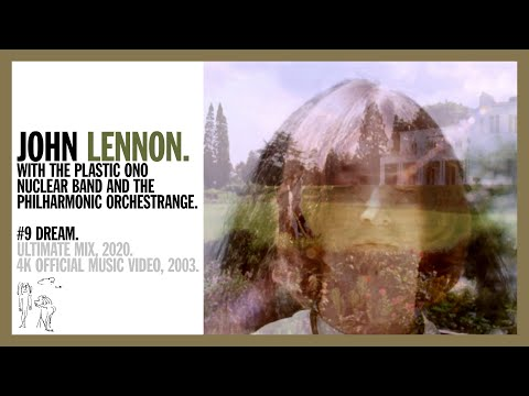 #9 DREAM. (Ultimate Mix 2020) John Lennon w The Plastic Ono Nuclear Band (official music video 4K)