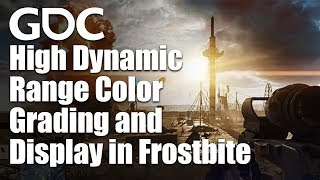 High Dynamic Range Color Grading and Display in Frostbite