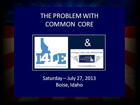 The Problem With Common Core - July 27, 2013 Boise, Idaho