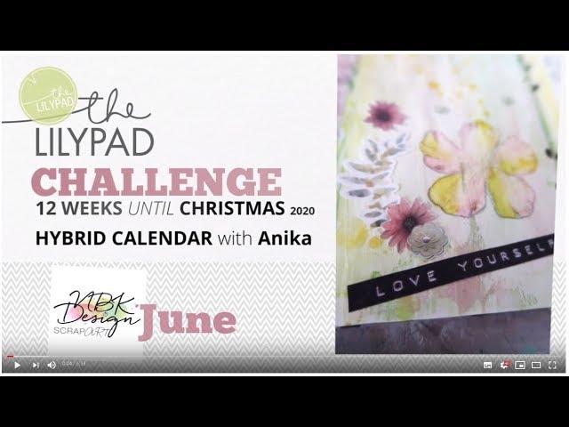 12 weeks until Christmas - June - Hybrid Calendar with Anika