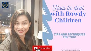 #parentingtips #sherlynkim   l  Parenting 101: Top 5 TIPS on How to Deal  With Rowdy Kids