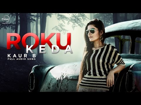 Roku Kehra (Full Audio Song) | Kaur B | Punjabi Song Collection | Speed Records