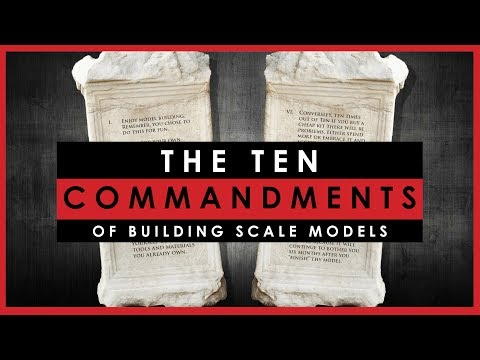 The Ten Commandments of Building Scale Models