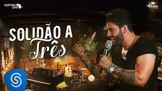 Baixar Gusttavo Lima - Solidão a Três - DVD Buteco do Gusttavo Lima 2 (Vídeo Oficial)