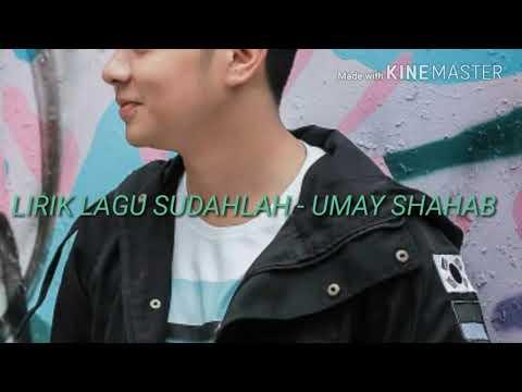 Lirik Lagu Sudahlah - Umay Shahab