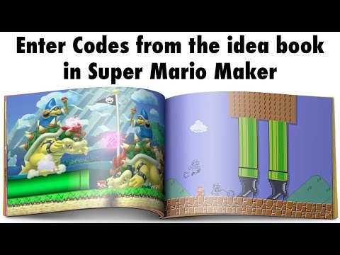 Super Mario Maker - Tips and Tricks - How and where to enter codes from the idea book