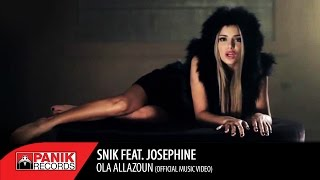 SNIK - ΌΛΑ ΑΛΛΑΖΟΥΝ feat. Josephine / OLA ALLAZOUN | Official Music Video