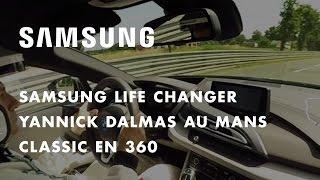 Samsung Life Changer - Découvrez un circuit mythique !