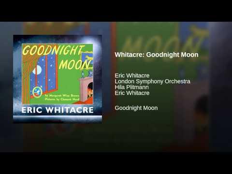 Whitacre: Goodnight Moon