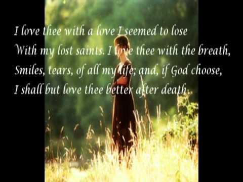 Sonnet XLIII - How do I love thee by Elizabeth Barrett Browning