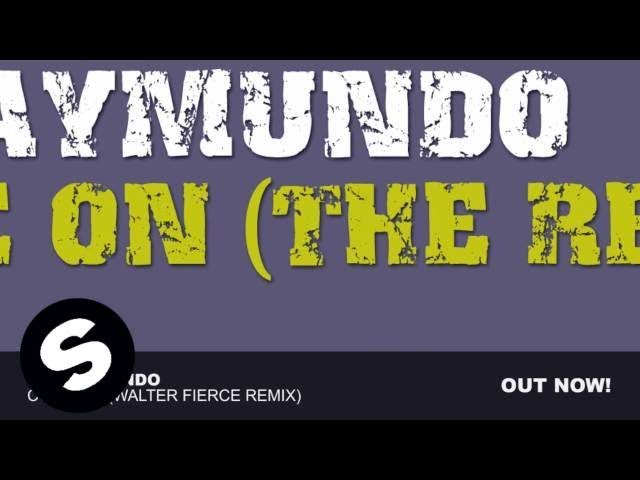 DJ Raymundo – Come On (Walter Fierce Remix)