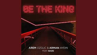 Be The King Video