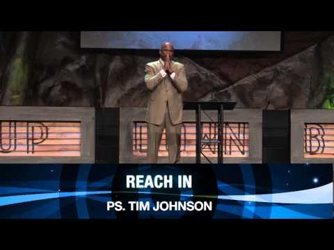 Reach In - Ps. Tim Johnson